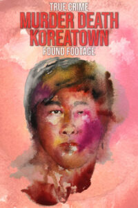 Murder Death Koreatown (2020) Fzmovies Free Mp4 Download
