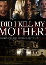 Did I Kill My Mother (2019) Fzmovies Free Mp4 Download