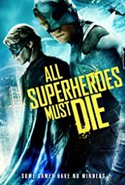 All Superheroes Must Die (2011) Fzmovies Free Mp4 Download