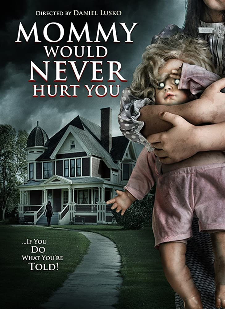 Mommy Would Never Hurt You (2019) Fzmovies Free Mp4 Download