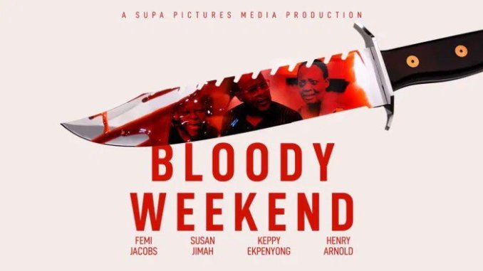Bloody-Weekend-Nollywood-Movie-Mp4-Download