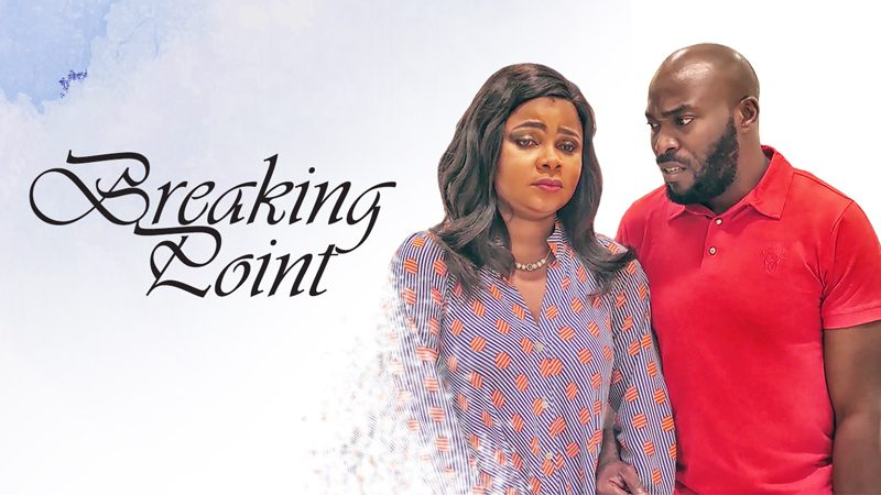 Breaking Point (Nollywood) NetNaija Free Download