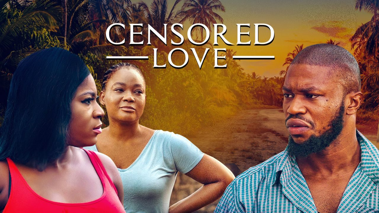 Censored Love (Nollywood) NetNaija Free Download