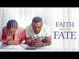 Faith Beyond Fate (Nollywood) NetNaija Free Download