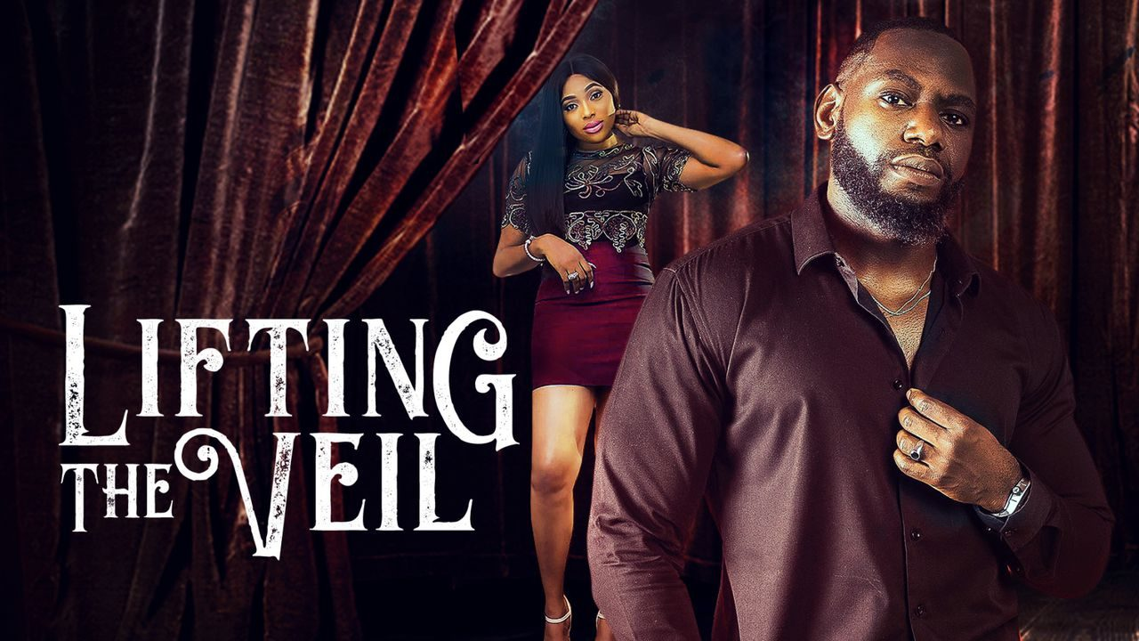 Lifting The Veil (Nollywood) NetNaija Free Download