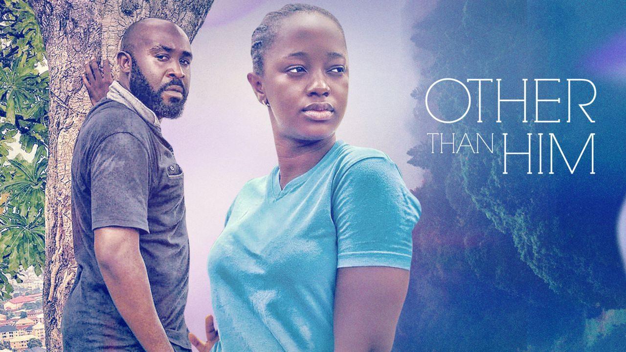 Other Than Him (Nollywood) NetNaija Free Download