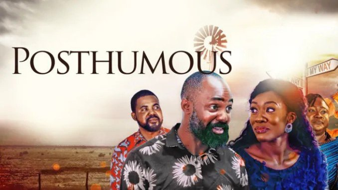 Posthumous (Nollywood) NetNaija Free Download
