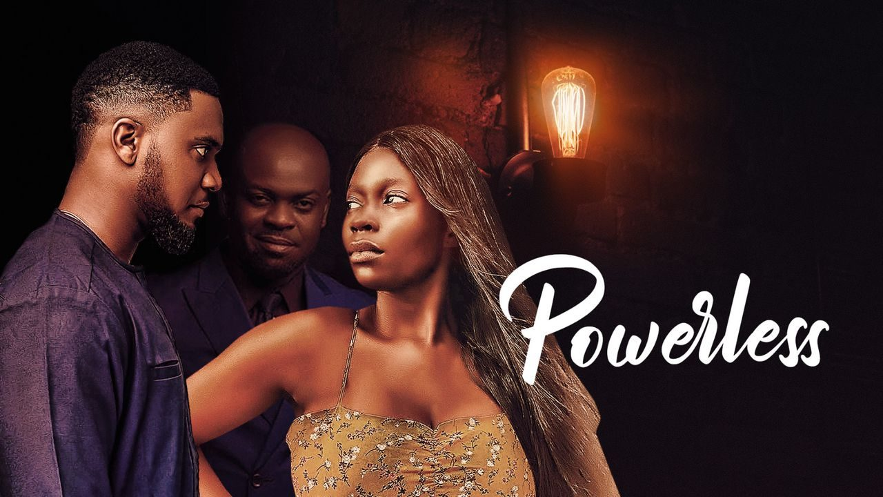 Powerless (Nollywood) NetNaija Free Download