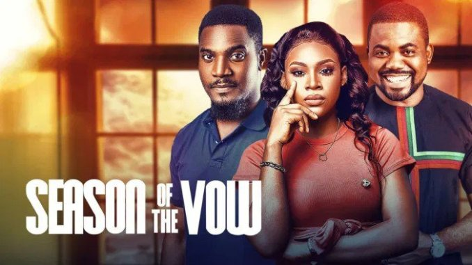 Season Of The Vow (Nollywood) NetNaija Free Download