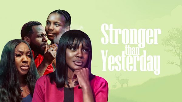 Stronger Than Yesterday (Nollywood) NetNaija Free Download