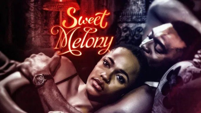 Sweet Melony (Nollywood) NetNaija Free Download