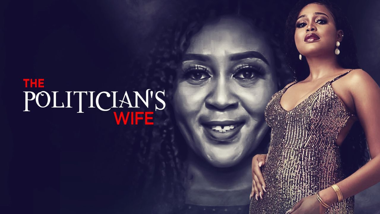 The Politician's Wife (Nollywood) Movie Download
