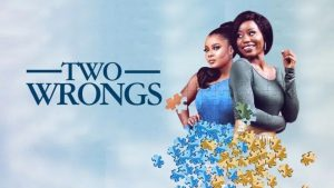 Two Wrongs (Nollywood) NetNaija Free Download