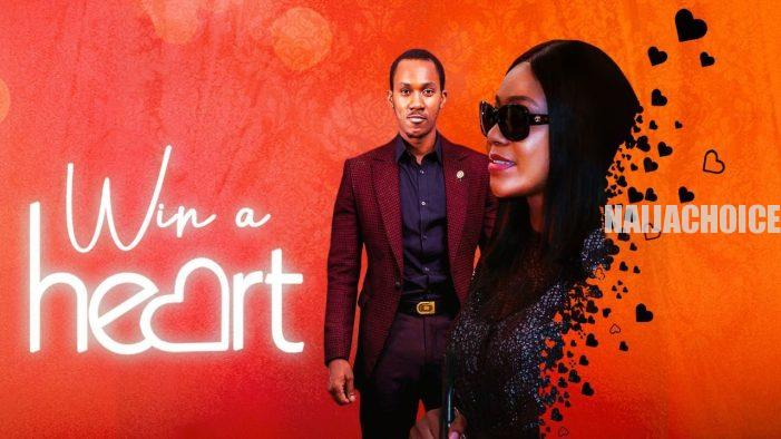 Win A Heart (Nollywood) NetNaija Free Download