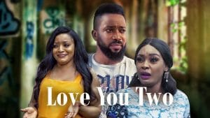 Love You Two (Nollywood) NetNaija Free Download#