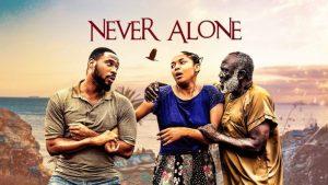 Never Alone (Nollywood) NetNaija Free Download