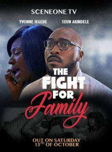 The Fight For Family (Nollywood) NetNaija Free Download
