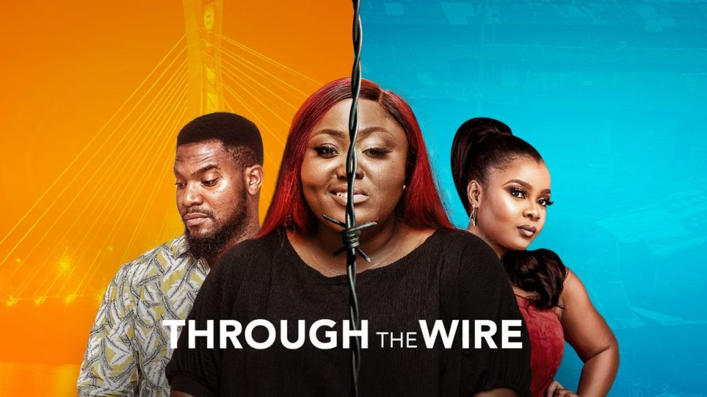 Through The Wire (Nollywood) NetNaija Free Download