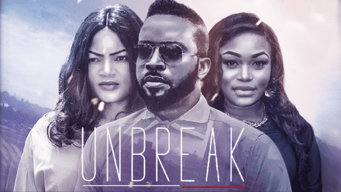 Unbreak (Nollywood) NetNaija Free Download