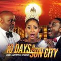 10 Days In Sun City (2017) (Nollywood) NetNaija Free Download