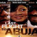 Last Flight To Abuja (Nollywood) NetNaija Free Download