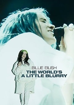 Billie Eilish the Worlds A Little Blurry 2021 Movie Download