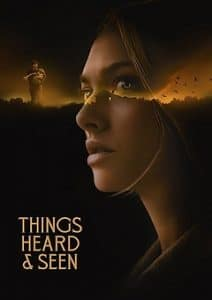 Things Heard And Seen 2021 Movie Download