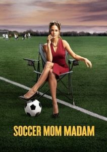 Soccer Mom Madam 2021 Fzmovies Free Download Mp4