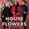 The House Of Flowers The Movie 2021 SPANISH Fzmovies Free Download Mp4