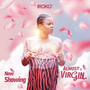 Almost a Virgin (Nollywood) Free Download Mp4