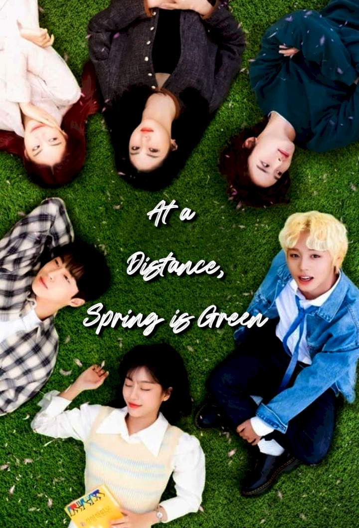 At a Distance Spring is Green (Korean series) Free Download Mp4