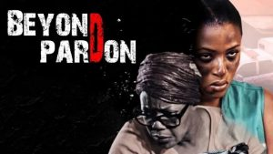 Beyond Pardon (Nollywood) Free Download Mp4