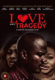 Love and a Tragedy (Nollywood) Free Download Mp4