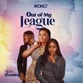 Out of my League (Nollywood) Movie Download Mp4