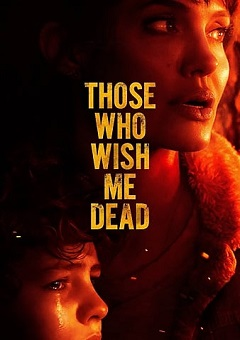Those Who Wish Me Dead 2021 Free Download Mp4