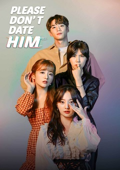 Please Dont Date Him Complete S01 KOREAN Free Download Mp4