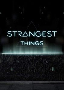 Strangest Things Complete S01 Free Download Mp4