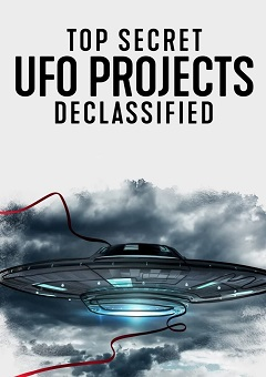 Top Secret UFO Projects Declassified Complete S01 Fzmovies Free Download Mp4