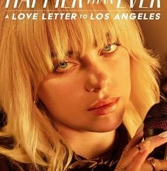 Happier Than Ever A Love Letter to Los Angeles 2021 Fzmovies Free Download Mp4